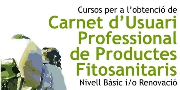 Cursos per a l'obtenció de Carnet d'Usuari Professional de Productes Fitosanitaris Nivell Bàsic i/o Renovació