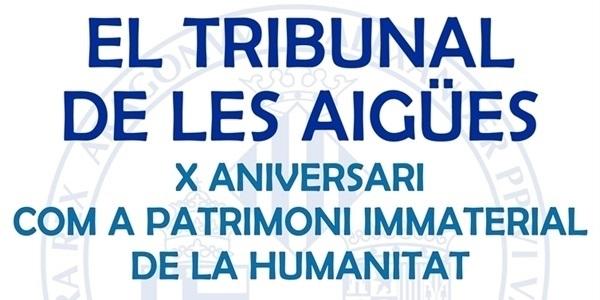 Jornada sobre el 10é Aniversari del Tribunal de les Aigüas com a patrimoni immaterial de la Humanitat